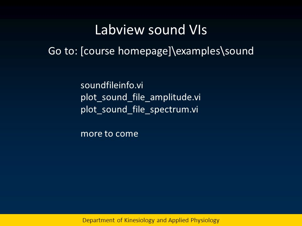 Labview sound VIs Go to: [course homepage]\examples\sound